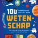 100 wannzinnige weetjes over wetenschap