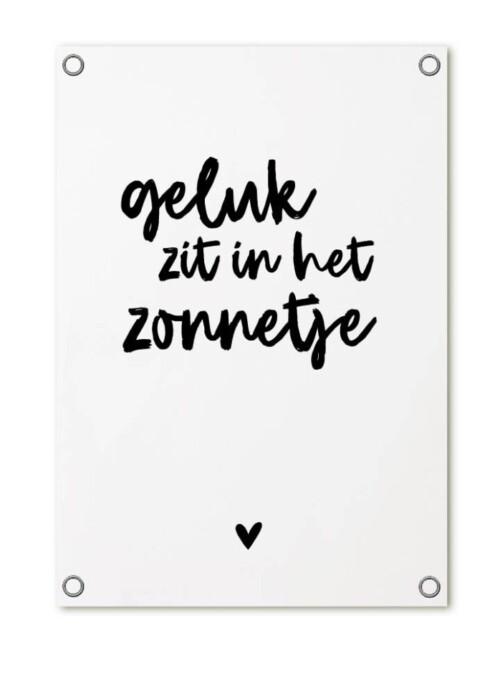 Tuinposter wit met tekst geluk zit in het zonnetje (1)